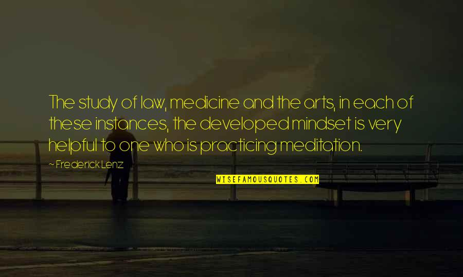 Law Of Success Quotes By Frederick Lenz: The study of law, medicine and the arts,
