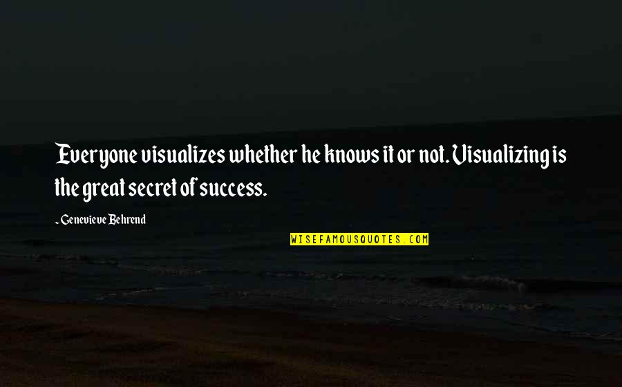 Law Of Success Quotes By Genevieve Behrend: Everyone visualizes whether he knows it or not.