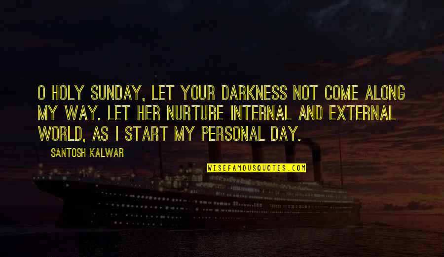 Lawn Care Business Insurance Quotes By Santosh Kalwar: O holy Sunday, let your darkness not come
