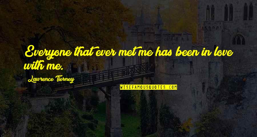 Lawrence Tierney Quotes By Lawrence Tierney: Everyone that ever met me has been in