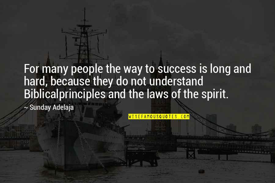 Laws Of Success Quotes By Sunday Adelaja: For many people the way to success is
