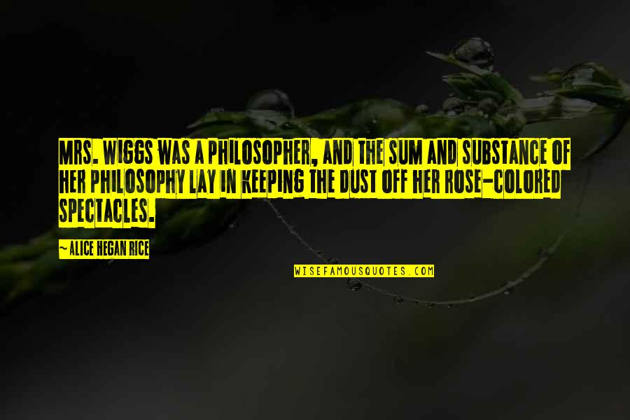 Lay Off Quotes By Alice Hegan Rice: Mrs. Wiggs was a philosopher, and the sum