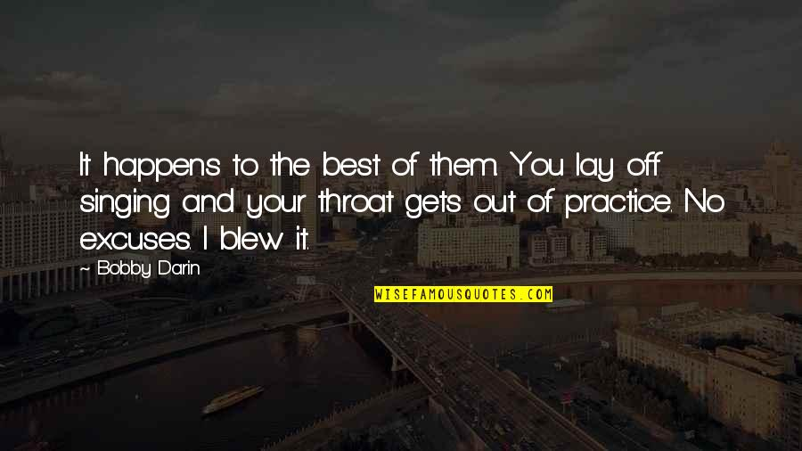 Lay Off Quotes By Bobby Darin: It happens to the best of them. You