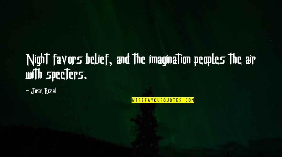 Lazlow Gta 4 Quotes By Jose Rizal: Night favors belief, and the imagination peoples the