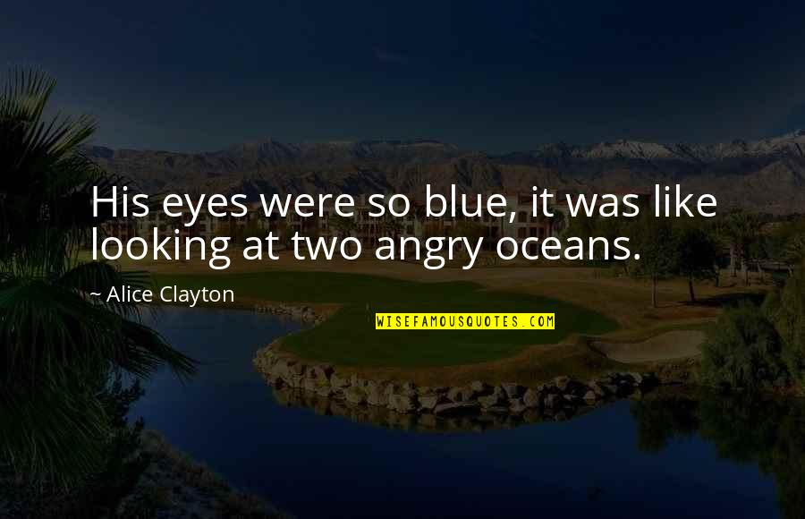 Lds Candy Bar Quotes By Alice Clayton: His eyes were so blue, it was like
