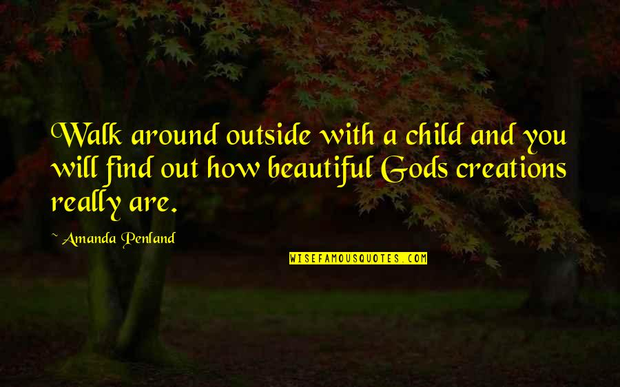 Lds Fast Offering Quotes By Amanda Penland: Walk around outside with a child and you