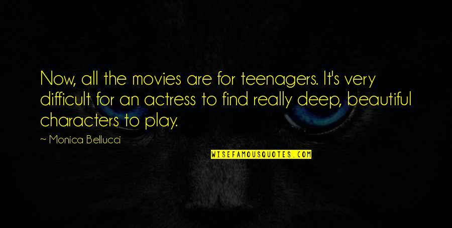 Lds Fast Offering Quotes By Monica Bellucci: Now, all the movies are for teenagers. It's