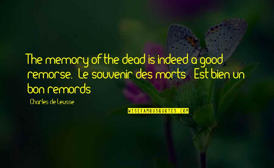 Le Bon Quotes By Charles De Leusse: The memory of the dead is indeed a