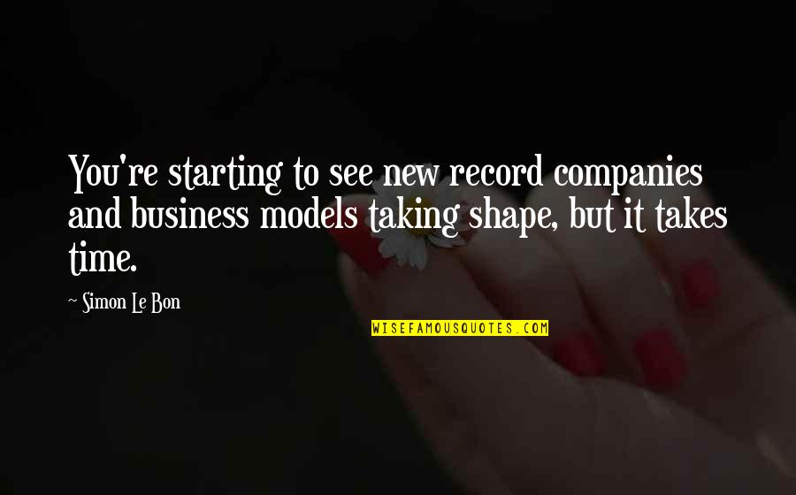 Le Bon Quotes By Simon Le Bon: You're starting to see new record companies and