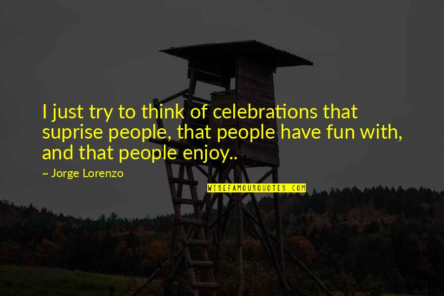 Le Duc Tho Quotes By Jorge Lorenzo: I just try to think of celebrations that