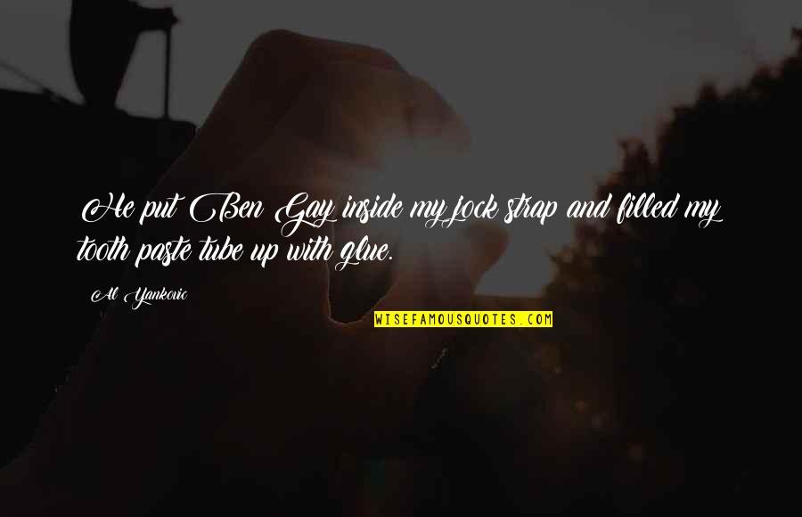 Le Fou Quotes By Al Yankovic: He put Ben Gay inside my jock strap