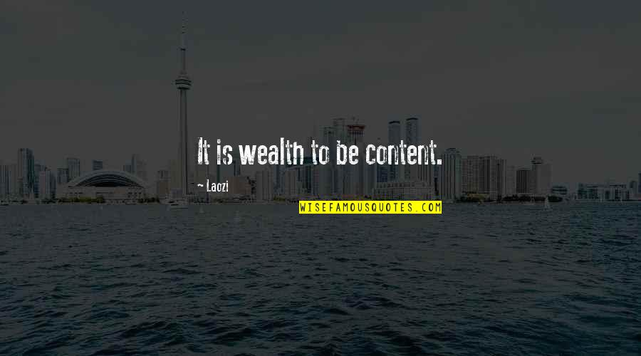 Le Fou Quotes By Laozi: It is wealth to be content.
