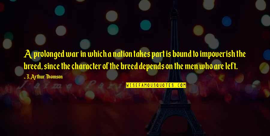 Le Goff Quotes By J. Arthur Thomson: A prolonged war in which a nation takes