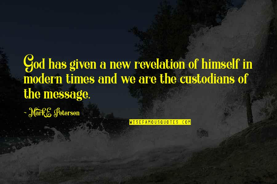 Le Goff Quotes By Mark E. Petersen: God has given a new revelation of himself
