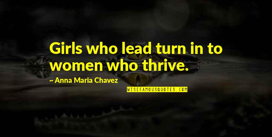 Lead A Girl On Quotes By Anna Maria Chavez: Girls who lead turn in to women who