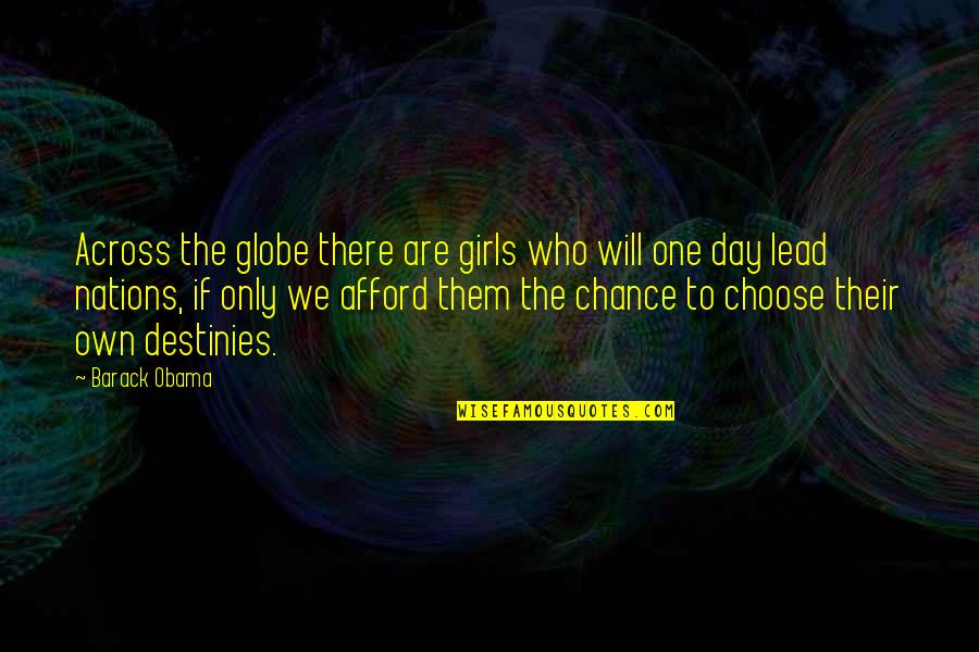 Lead A Girl On Quotes By Barack Obama: Across the globe there are girls who will