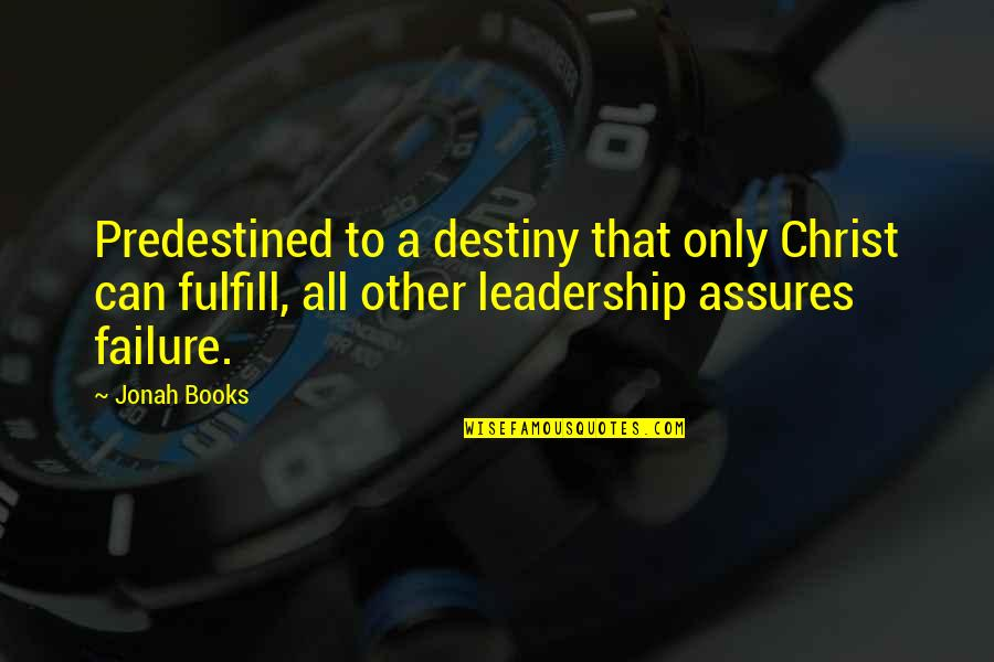 Leadership And Failure Quotes By Jonah Books: Predestined to a destiny that only Christ can