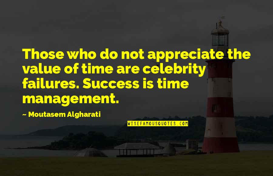 Leadership And Failure Quotes By Moutasem Algharati: Those who do not appreciate the value of
