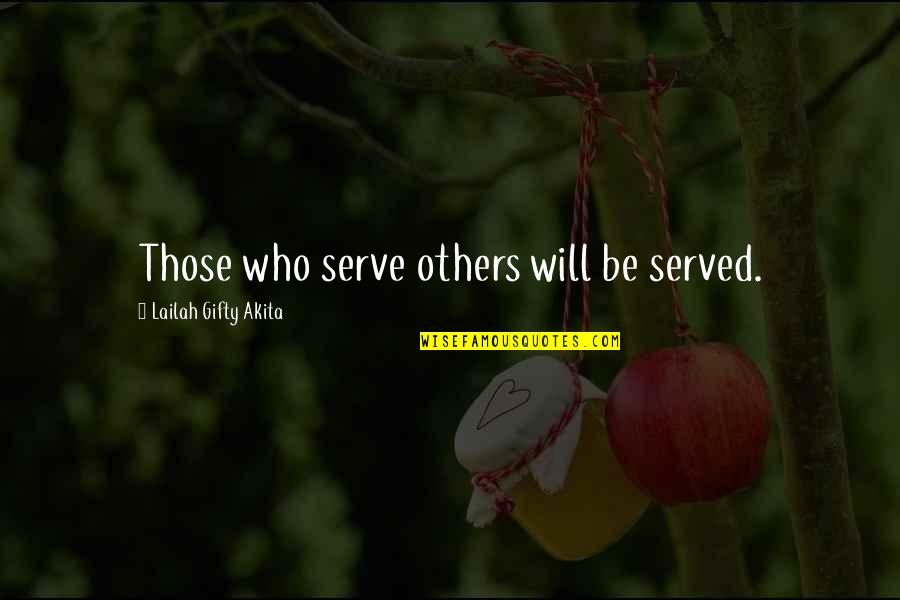 Leadership And Helping Others Quotes By Lailah Gifty Akita: Those who serve others will be served.