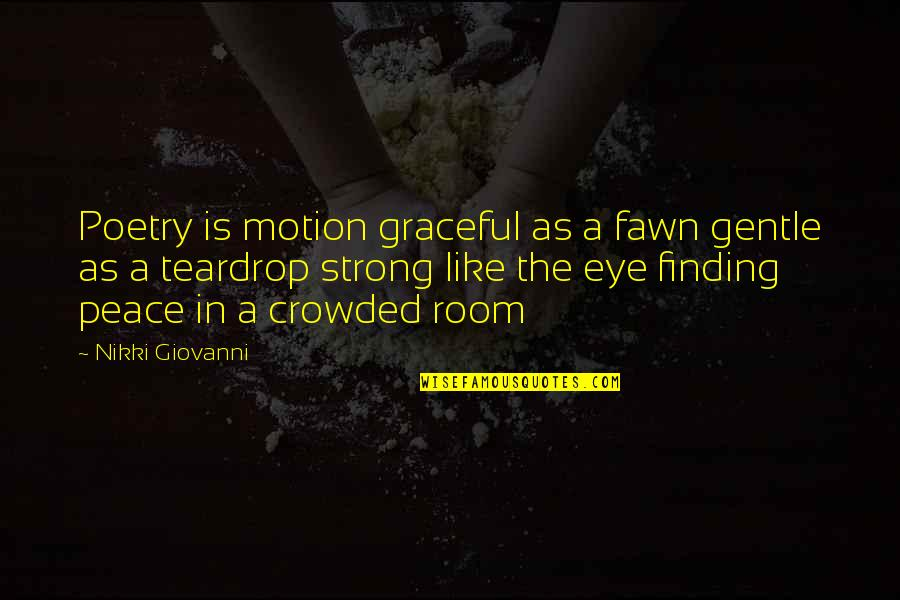 Leadership And Helping Others Quotes By Nikki Giovanni: Poetry is motion graceful as a fawn gentle