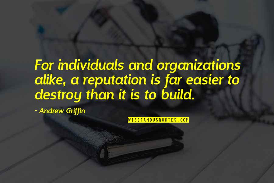 Leadership Communication Quotes By Andrew Griffin: For individuals and organizations alike, a reputation is