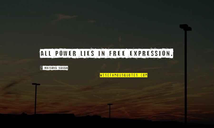 Leadership Communication Quotes By Krishna Sagar: All power lies in free expression.