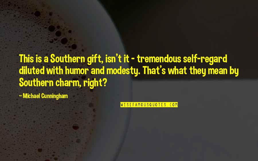 Leadership Insights Quotes By Michael Cunningham: This is a Southern gift, isn't it -