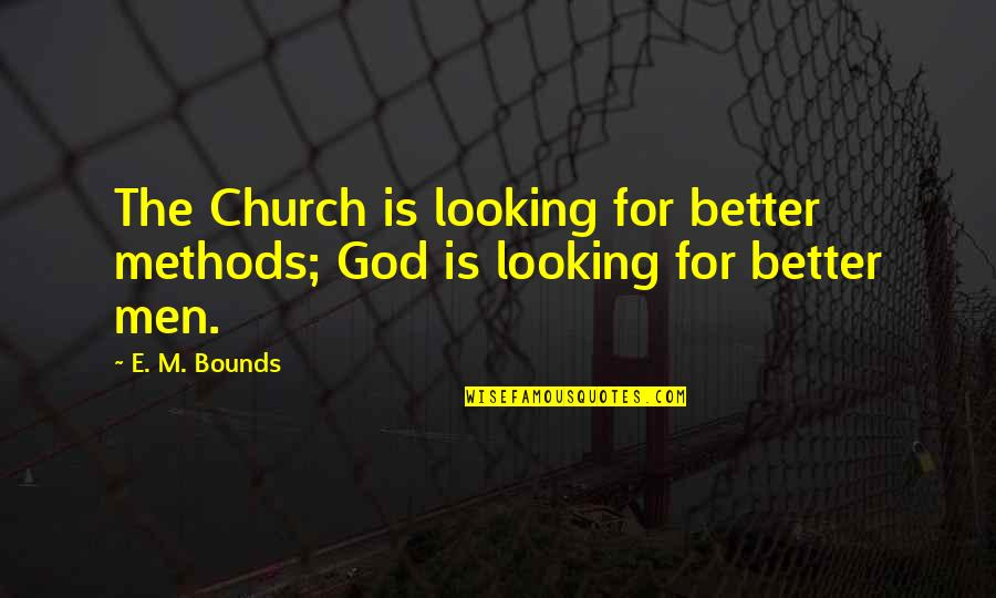 League Of Legends Funny Champion Quotes By E. M. Bounds: The Church is looking for better methods; God