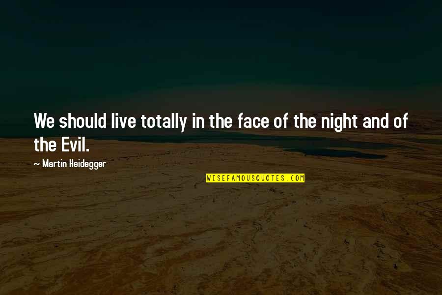 League Of Legends Funny Champion Quotes By Martin Heidegger: We should live totally in the face of