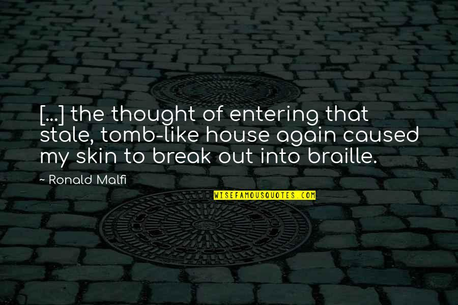 League Of Legends Quotes By Ronald Malfi: [...] the thought of entering that stale, tomb-like