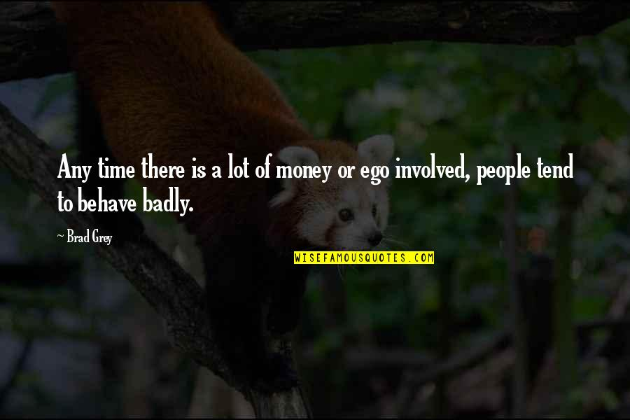 Leandre Quotes By Brad Grey: Any time there is a lot of money