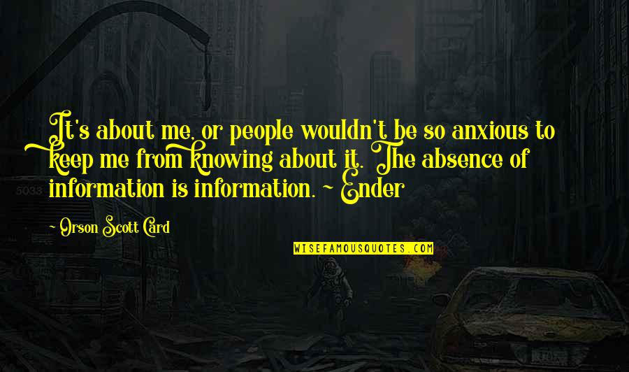 Leandre Quotes By Orson Scott Card: It's about me, or people wouldn't be so