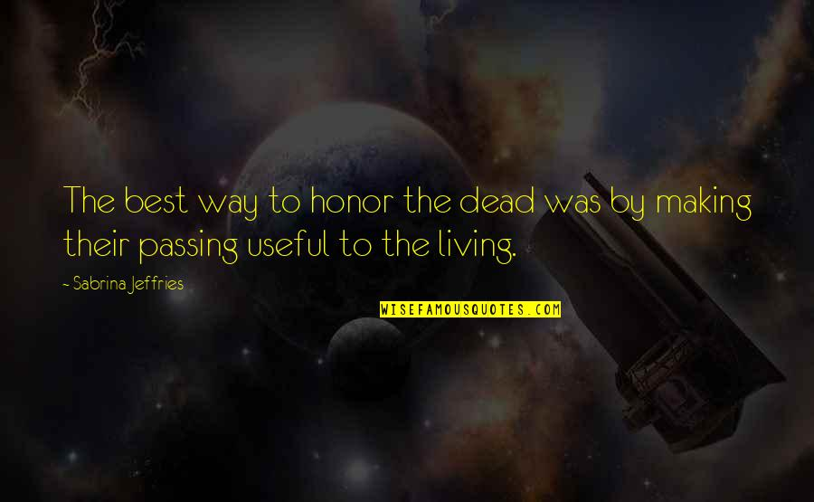 Leandre Quotes By Sabrina Jeffries: The best way to honor the dead was