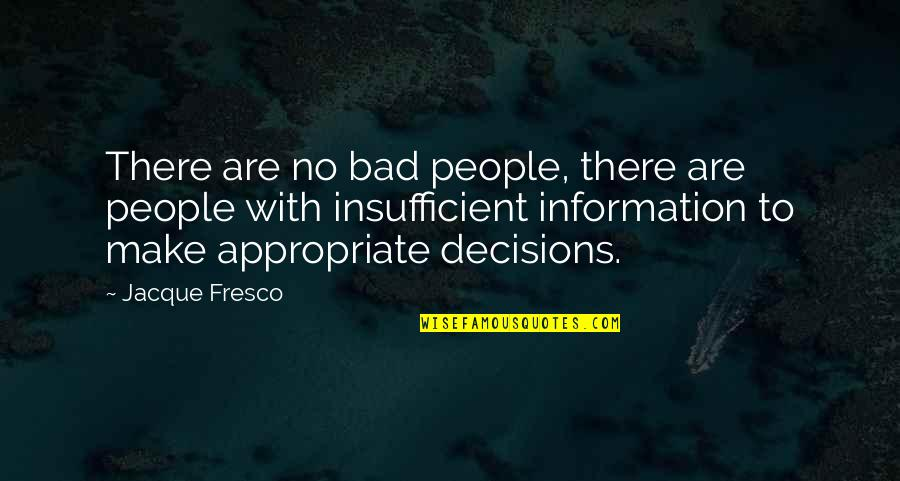 Leanna Renee Hieber Quotes By Jacque Fresco: There are no bad people, there are people