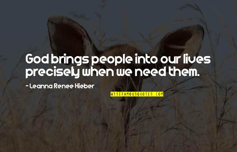 Leanna Renee Hieber Quotes By Leanna Renee Hieber: God brings people into our lives precisely when