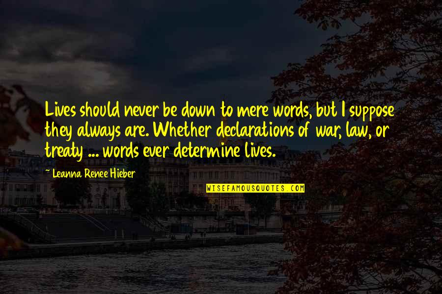 Leanna Renee Hieber Quotes By Leanna Renee Hieber: Lives should never be down to mere words,