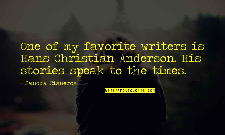 Leanna Renee Hieber Quotes By Sandra Cisneros: One of my favorite writers is Hans Christian