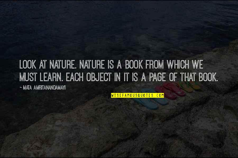 Learn From Nature Quotes By Mata Amritanandamayi: Look at Nature. Nature is a book from