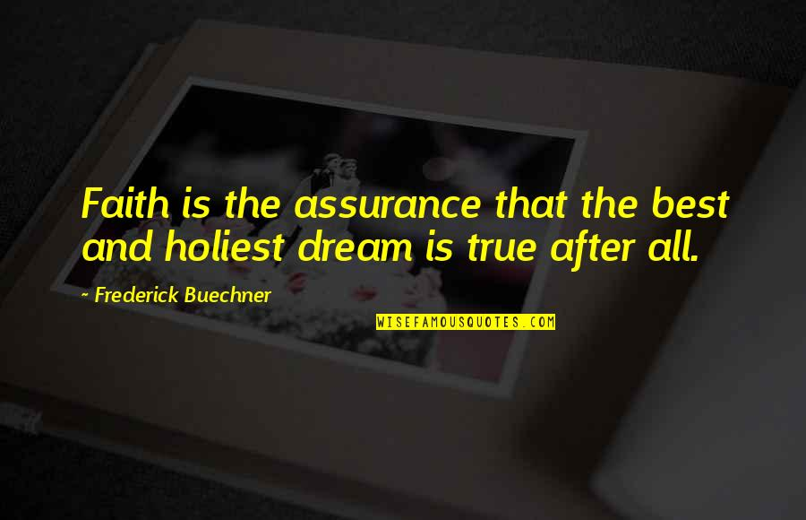 Learn From The Past History Quotes By Frederick Buechner: Faith is the assurance that the best and