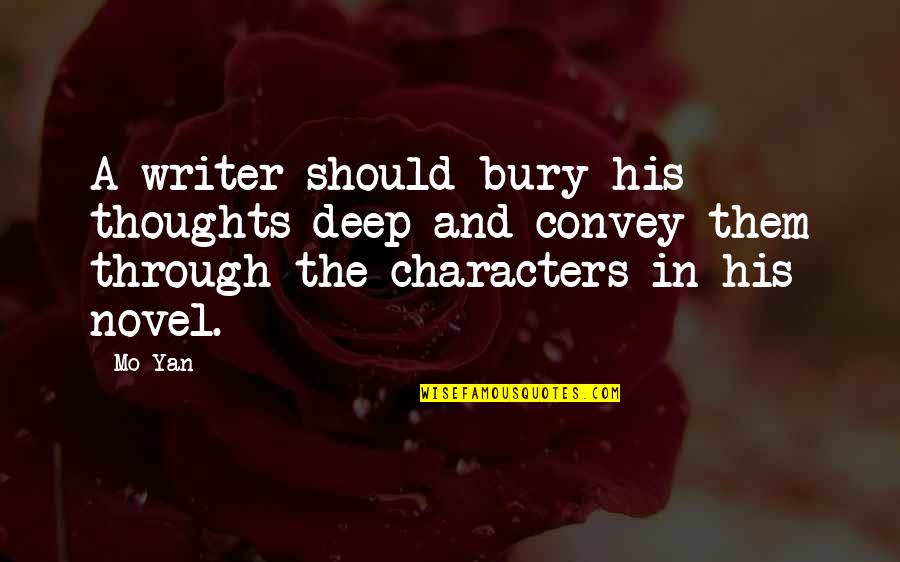 Learn From The Past History Quotes By Mo Yan: A writer should bury his thoughts deep and