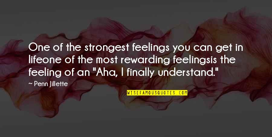 Learn From The Past History Quotes By Penn Jillette: One of the strongest feelings you can get