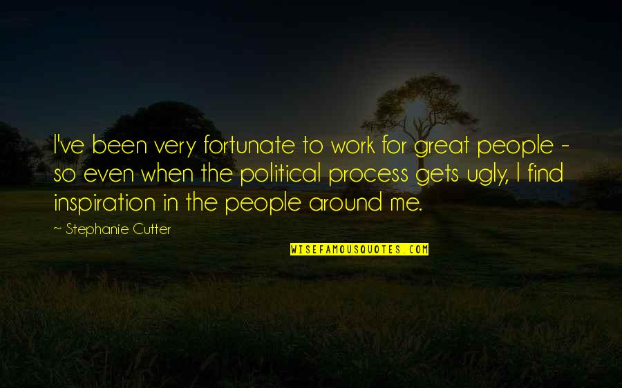 Learn From The Past History Quotes By Stephanie Cutter: I've been very fortunate to work for great