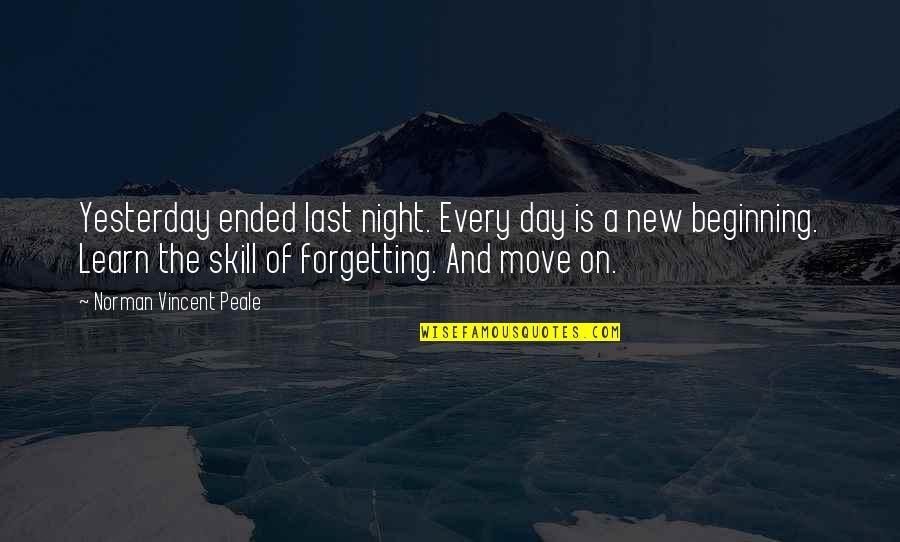 Learn From Yesterday Quotes By Norman Vincent Peale: Yesterday ended last night. Every day is a