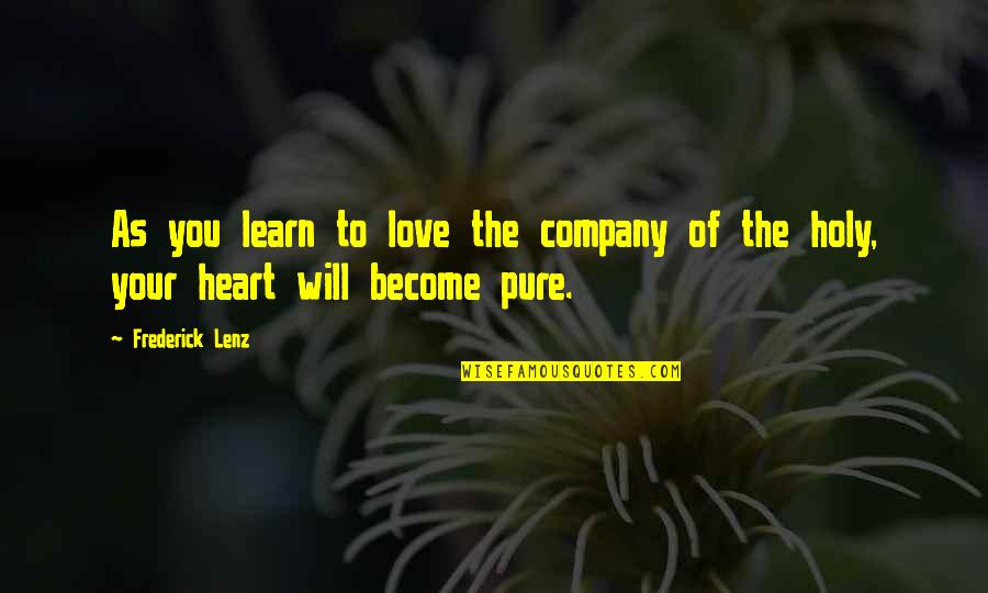 Learn To Love Your Own Company Quotes By Frederick Lenz: As you learn to love the company of