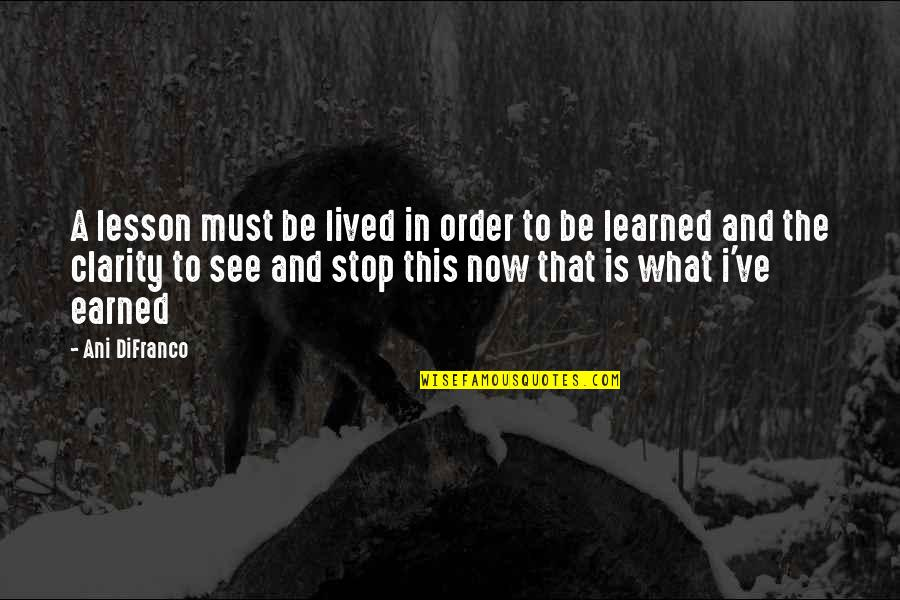 Learned Lessons Quotes By Ani DiFranco: A lesson must be lived in order to