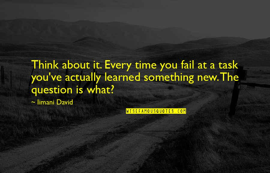 Learned Lessons Quotes By Iimani David: Think about it. Every time you fail at
