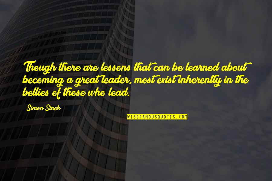 Learned Lessons Quotes By Simon Sinek: Though there are lessons that can be learned