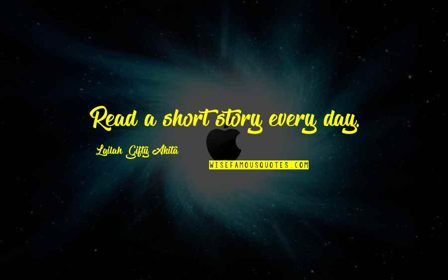 Learning And Passion Quotes By Lailah Gifty Akita: Read a short story every day.