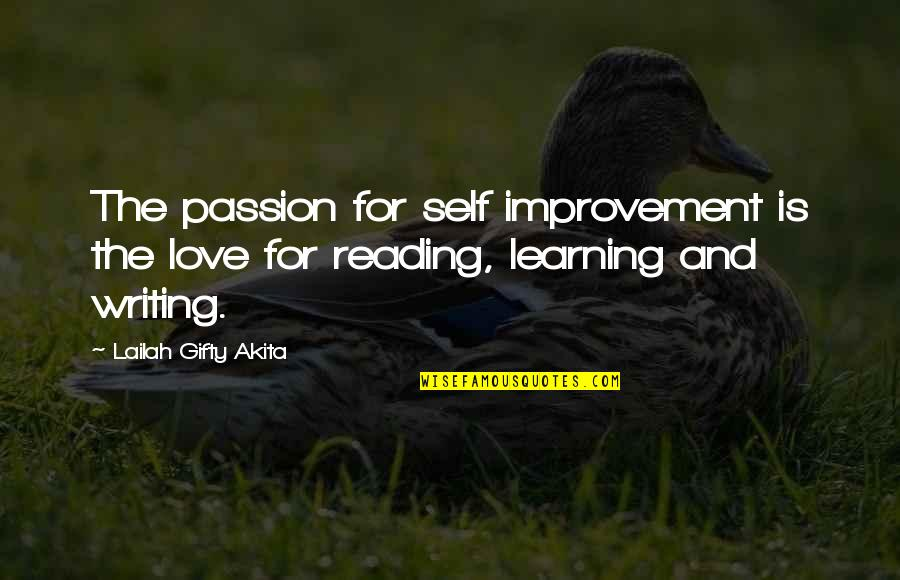 Learning And Passion Quotes By Lailah Gifty Akita: The passion for self improvement is the love