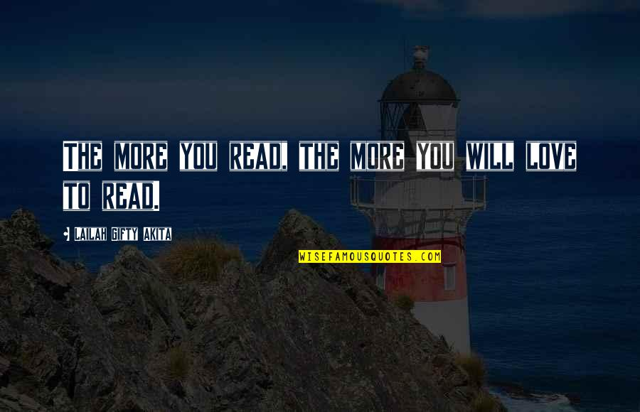 Learning And Passion Quotes By Lailah Gifty Akita: The more you read, the more you will